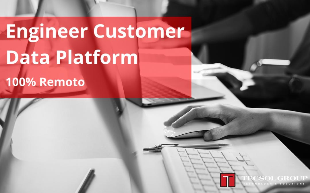 Engineer Customer Data Platform